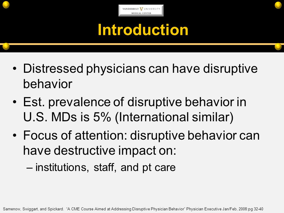 Introduction Distressed physicians can have disruptive behavior
