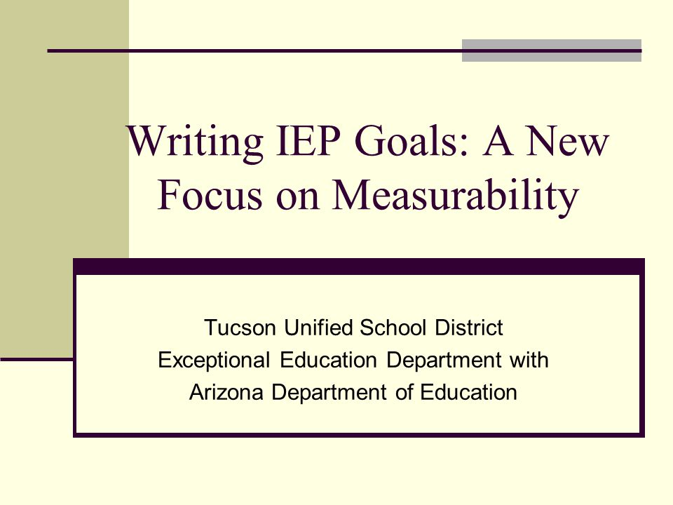 Writing IEP Goals: A New Focus on Measurability