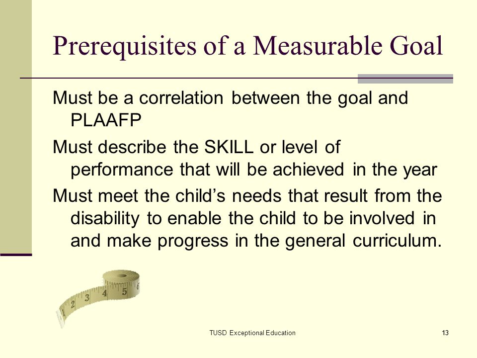 Prerequisites of a Measurable Goal