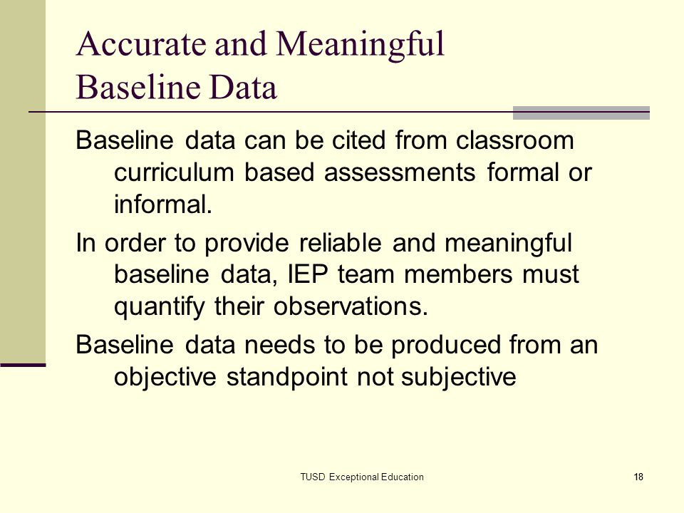 Accurate and Meaningful Baseline Data