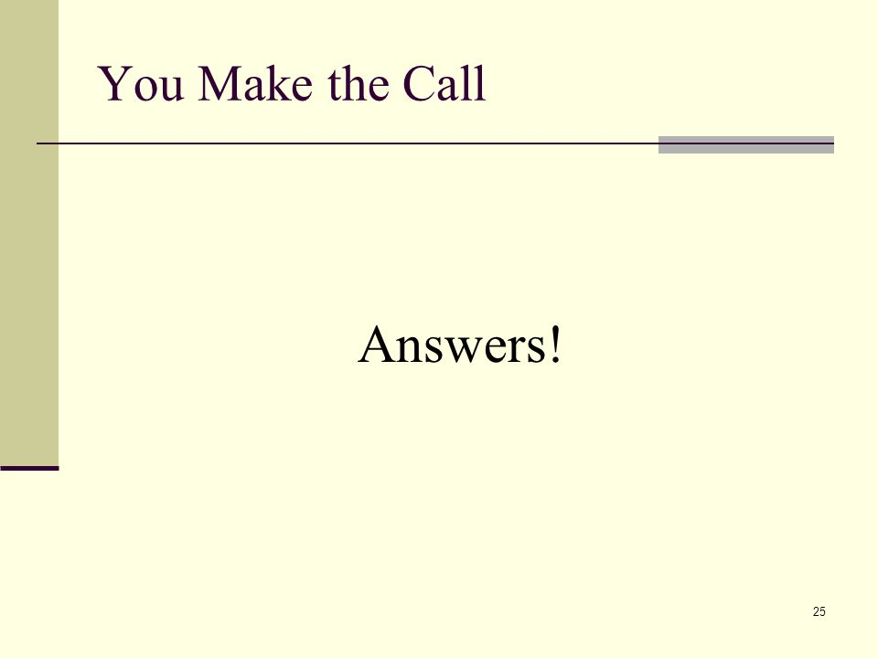 You Make the Call Answers!