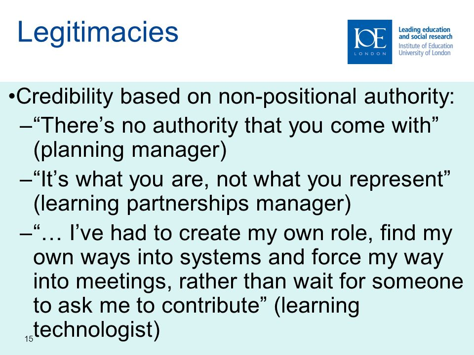 Legitimacies Credibility based on non-positional authority: