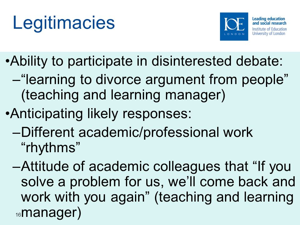 Legitimacies Ability to participate in disinterested debate: