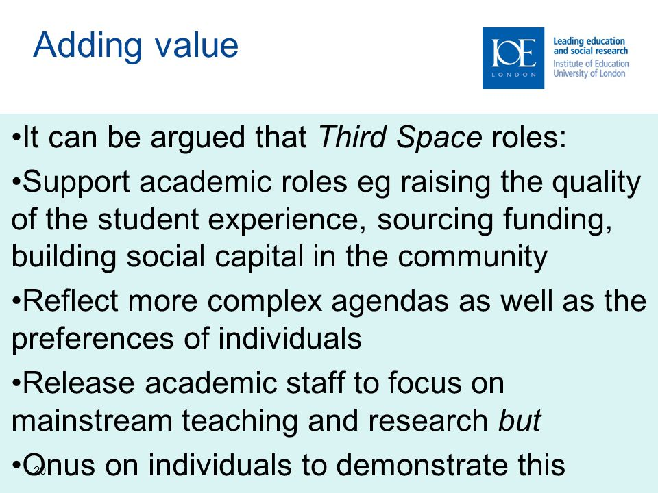 Adding value It can be argued that Third Space roles: