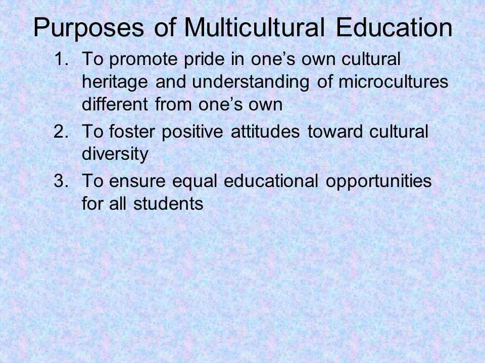 Purposes of Multicultural Education