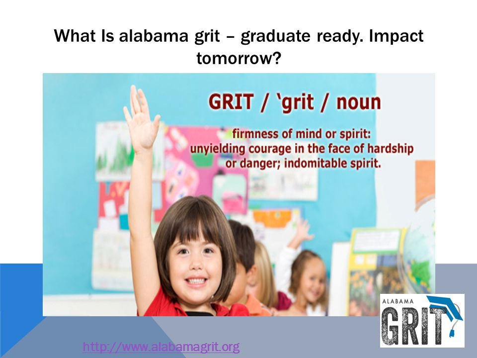 What Is alabama grit – graduate ready. Impact tomorrow