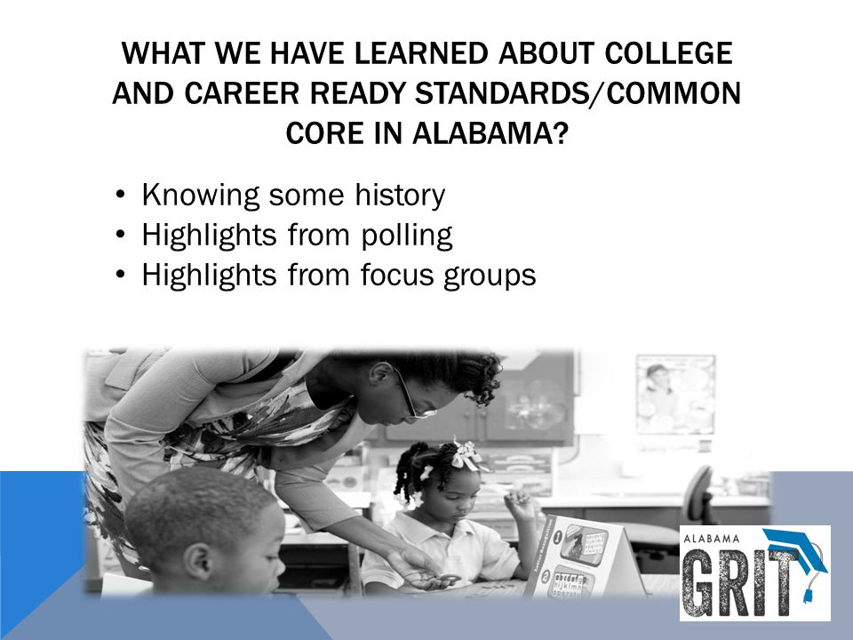 What we have learned about college and career ready standards/Common core in alabama