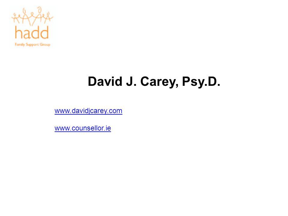 David J. Carey, Psy.D. www.davidjcarey.com www.counsellor.ie