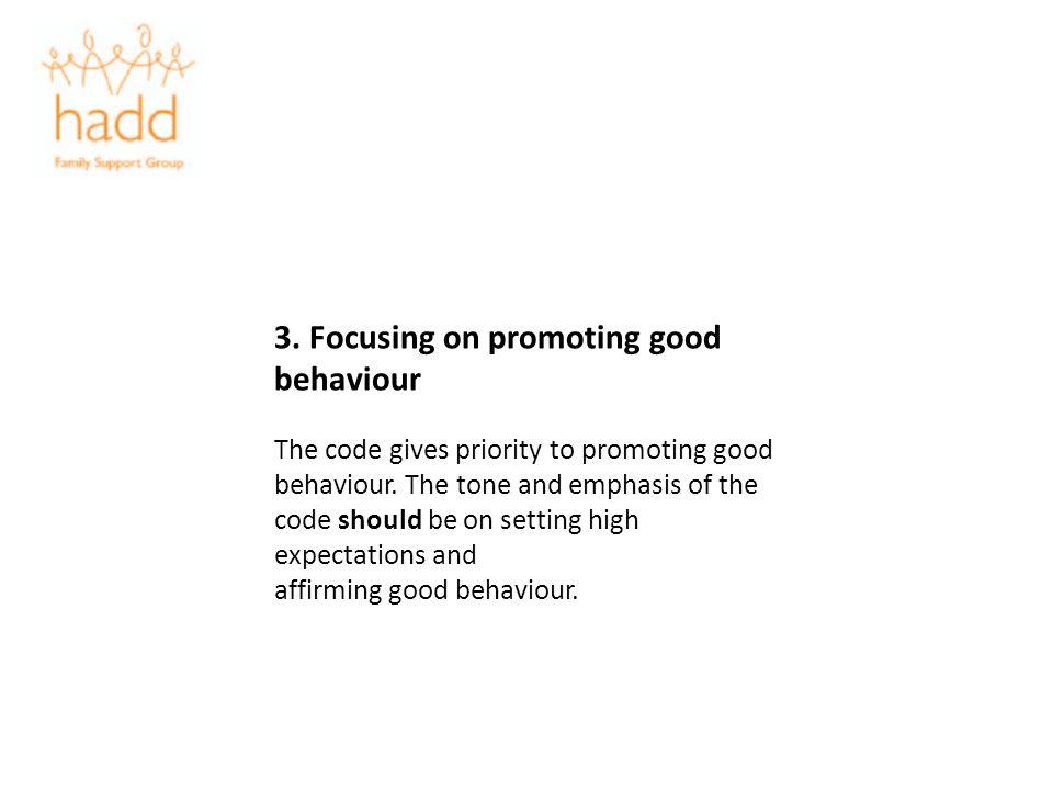 3. Focusing on promoting good behaviour