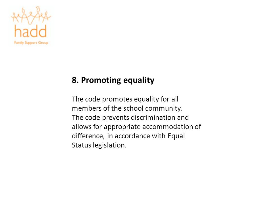 8. Promoting equality The code promotes equality for all members of the school community.