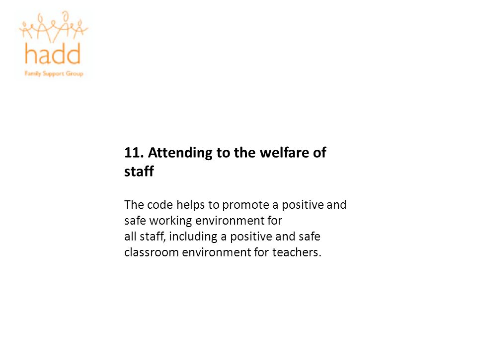 11. Attending to the welfare of staff