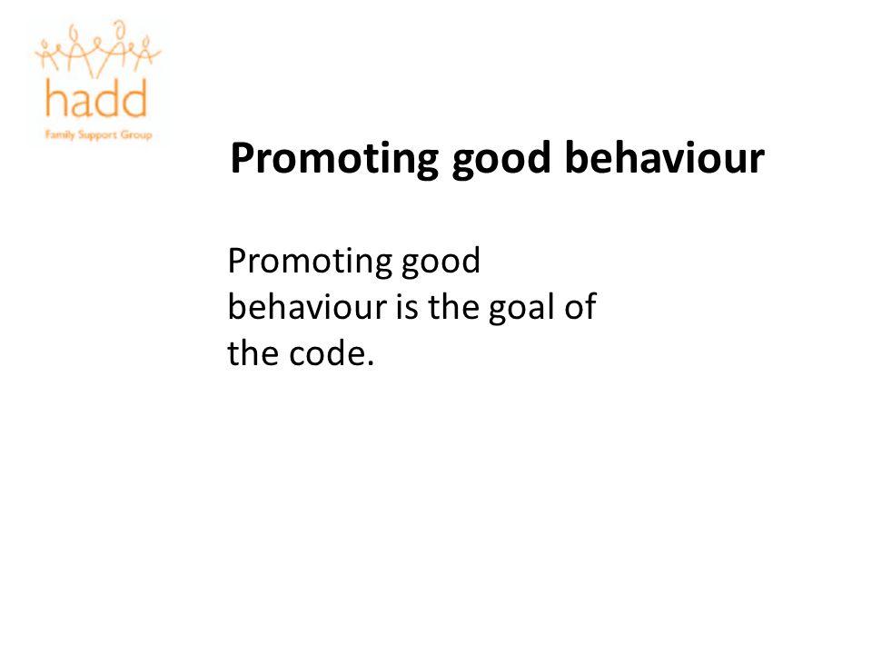 Promoting good behaviour