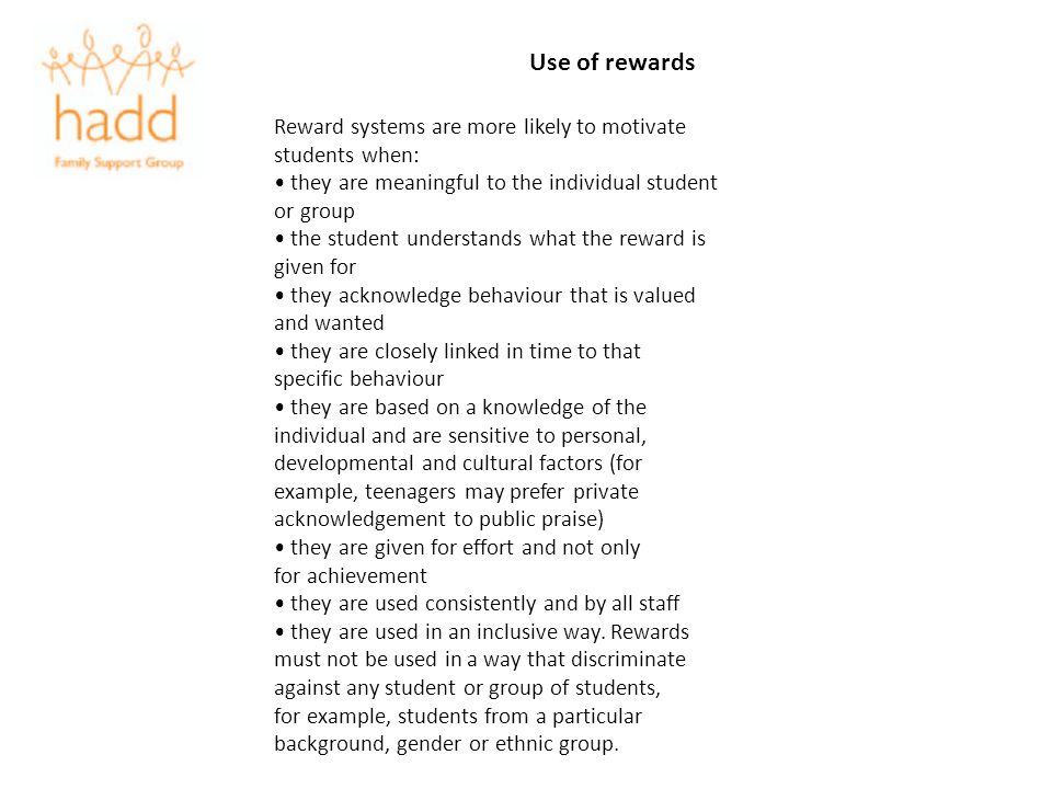 Use of rewards Reward systems are more likely to motivate