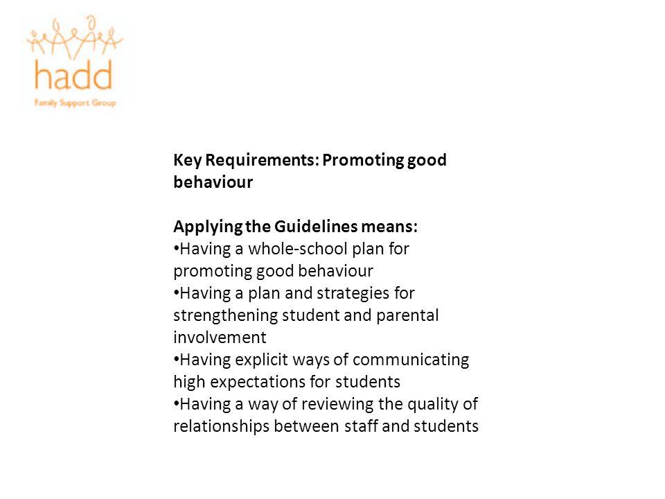 Key Requirements: Promoting good behaviour