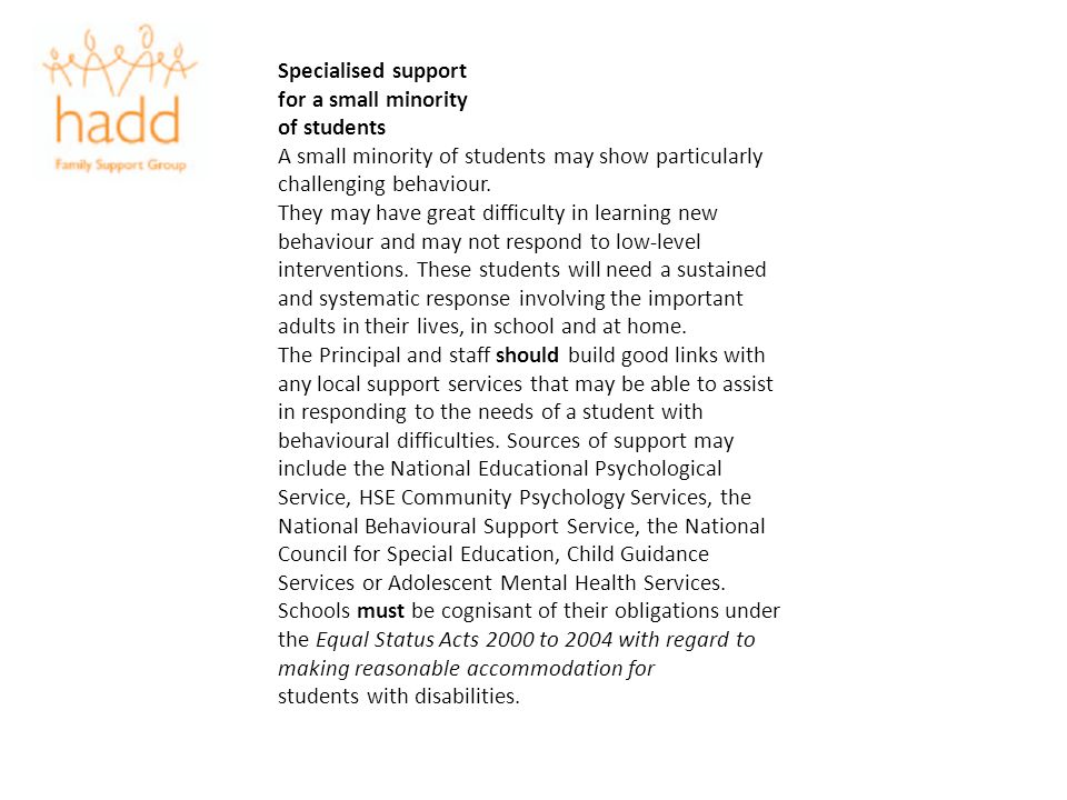 Specialised support for a small minority. of students. A small minority of students may show particularly challenging behaviour.