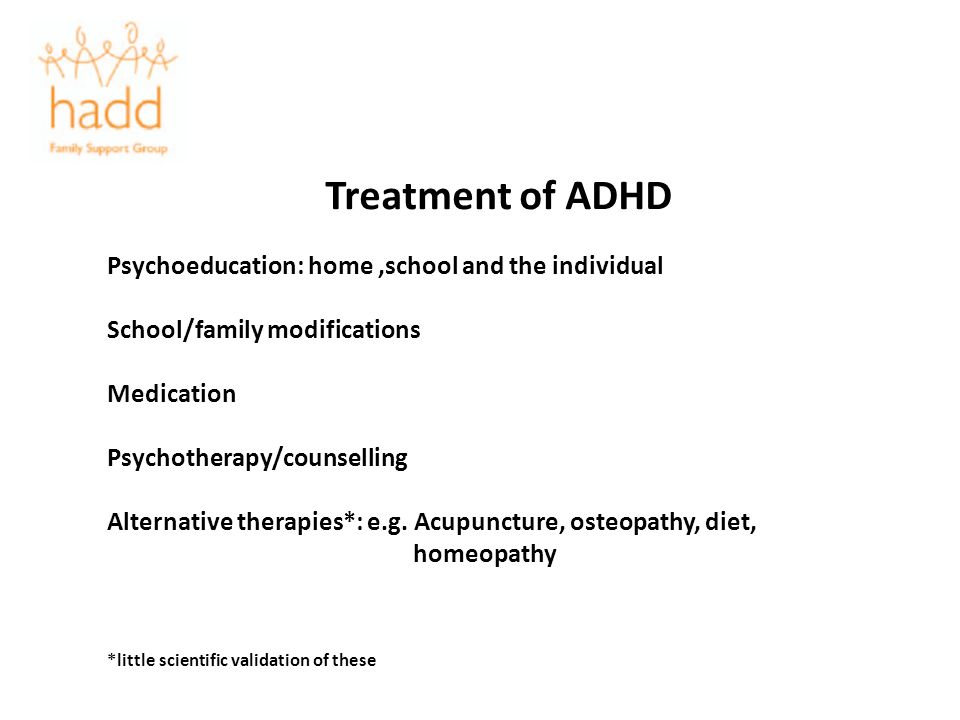 Treatment of ADHD Psychoeducation: home ,school and the individual