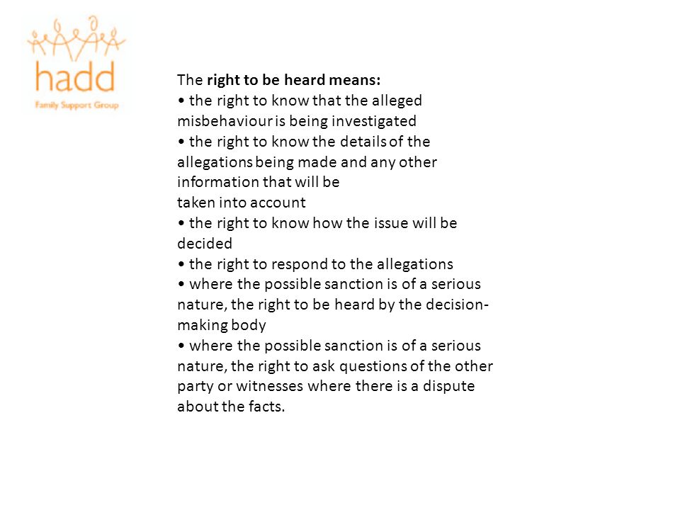 The right to be heard means: