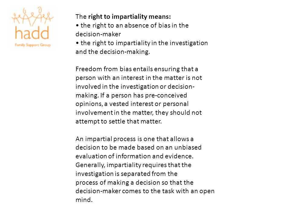 The right to impartiality means: