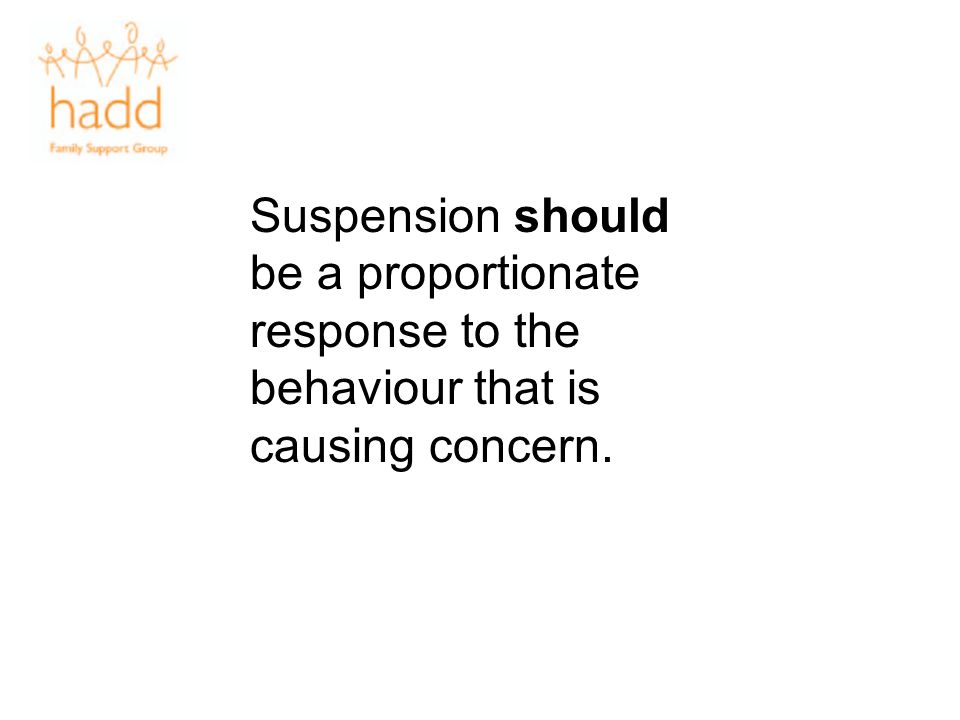 Suspension should be a proportionate response to the