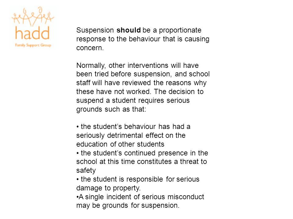 Suspension should be a proportionate response to the behaviour that is causing concern.