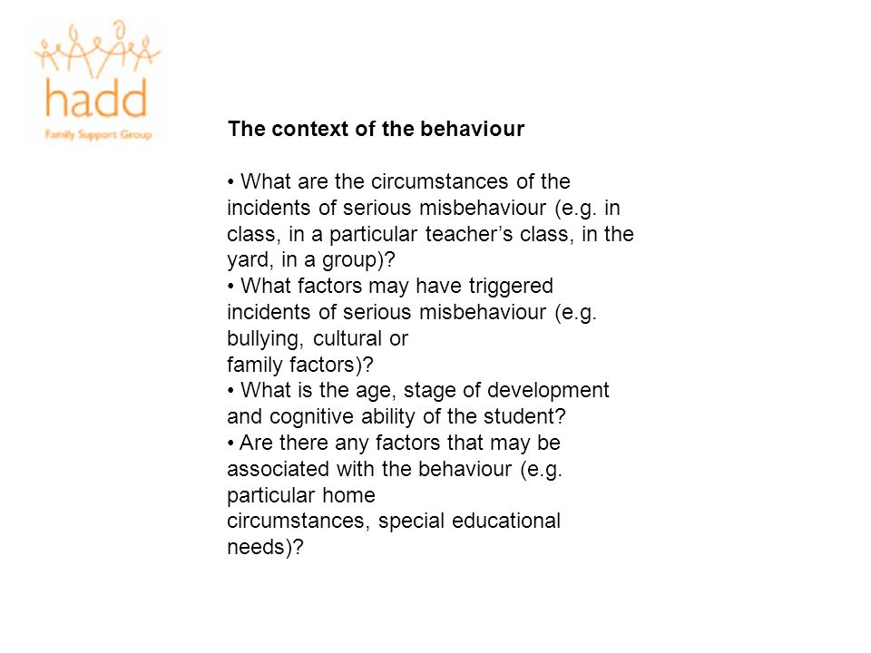 The context of the behaviour