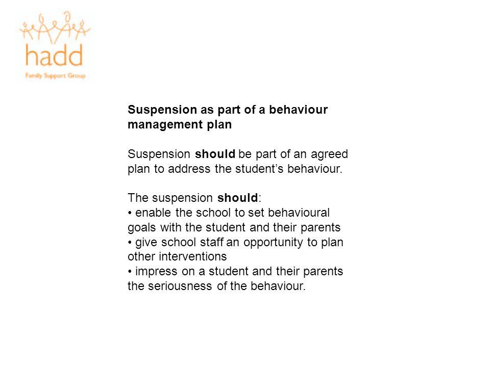 Suspension as part of a behaviour management plan