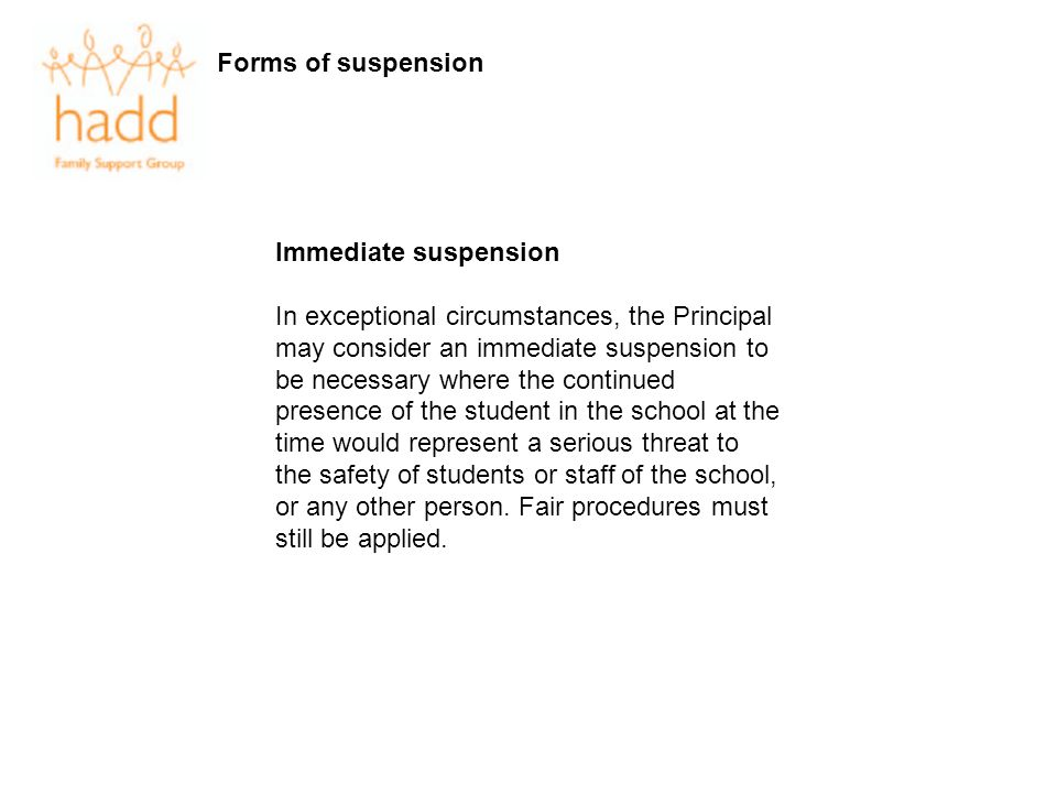 Forms of suspension Immediate suspension.