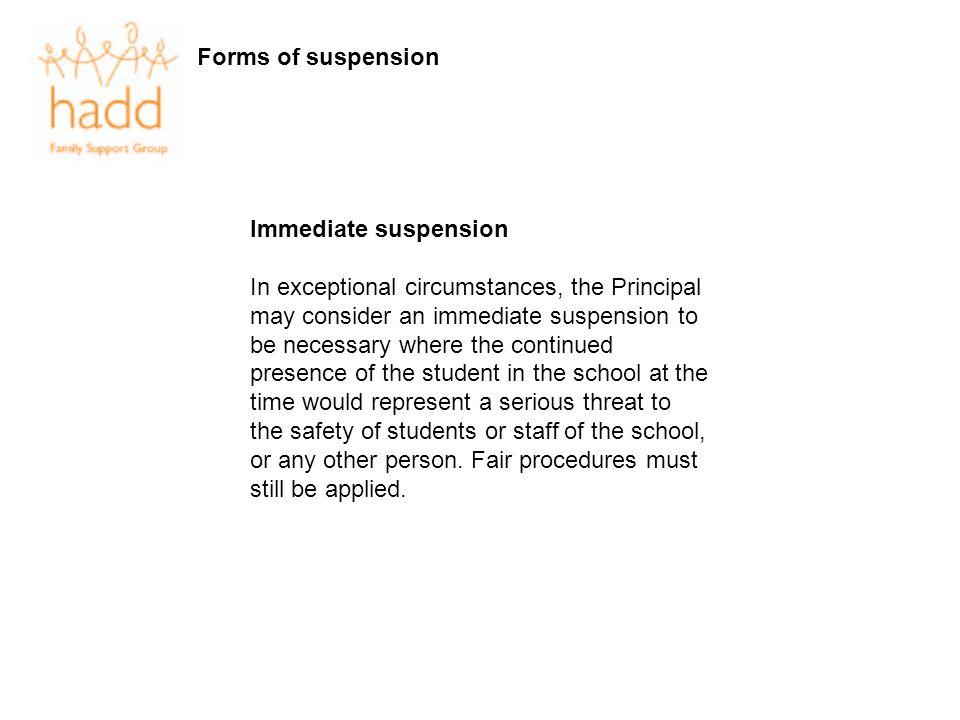 Forms of suspension Immediate suspension.