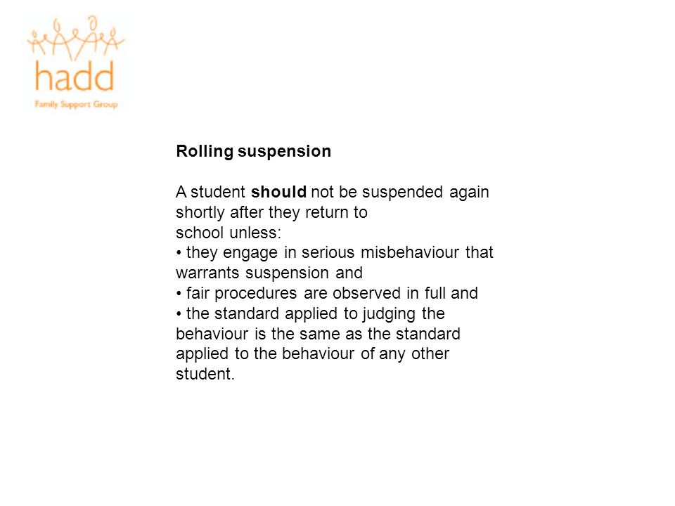 Rolling suspension A student should not be suspended again shortly after they return to. school unless: