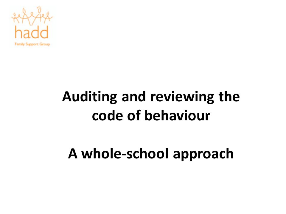 Auditing and reviewing the code of behaviour A whole-school approach