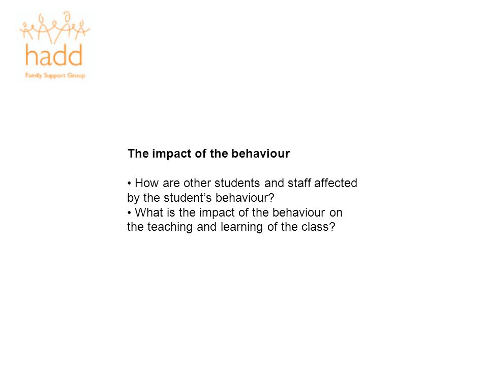 The impact of the behaviour