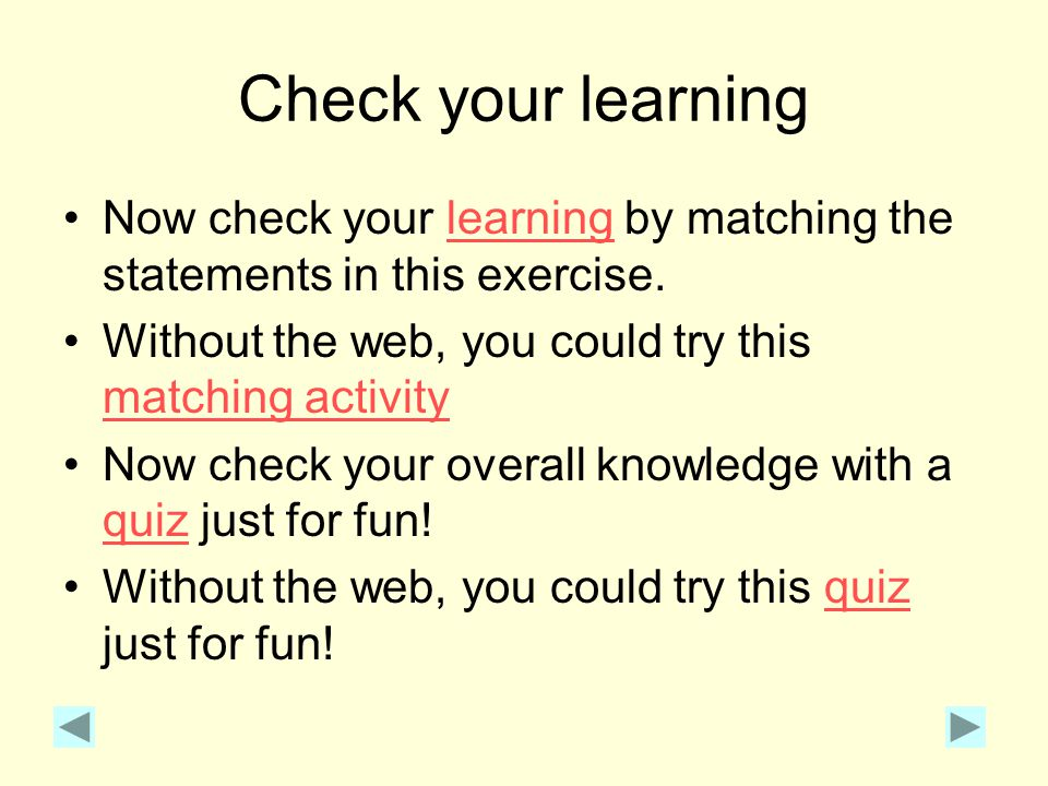Check your learning Now check your learning by matching the statements in this exercise. Without the web, you could try this matching activity.
