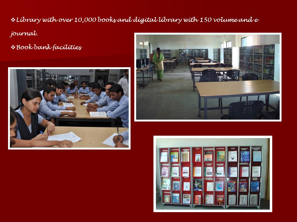 Library with over 10,000 books and digital library with 150 volume and e journal.