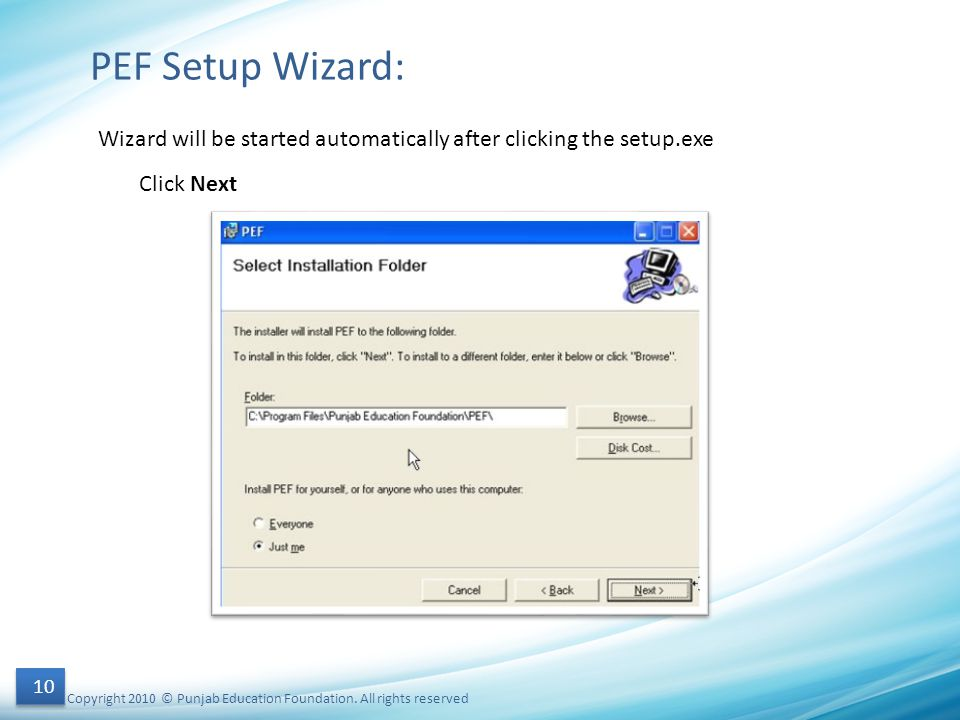PEF Setup Wizard: Wizard will be started automatically after clicking the setup.exe. Click Next.