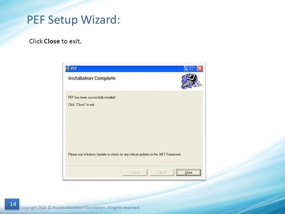 PEF Setup Wizard: Click Close to exit.