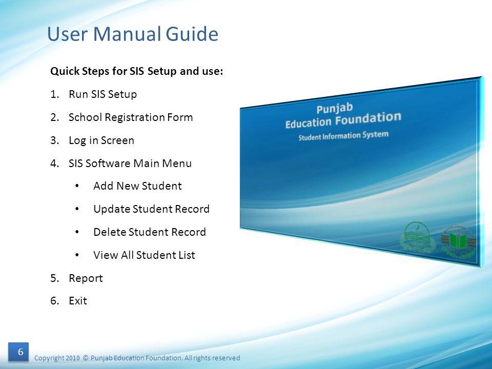 User Manual Guide Quick Steps for SIS Setup and use: Run SIS Setup