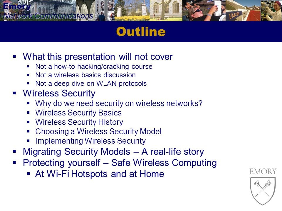 Outline What this presentation will not cover Wireless Security