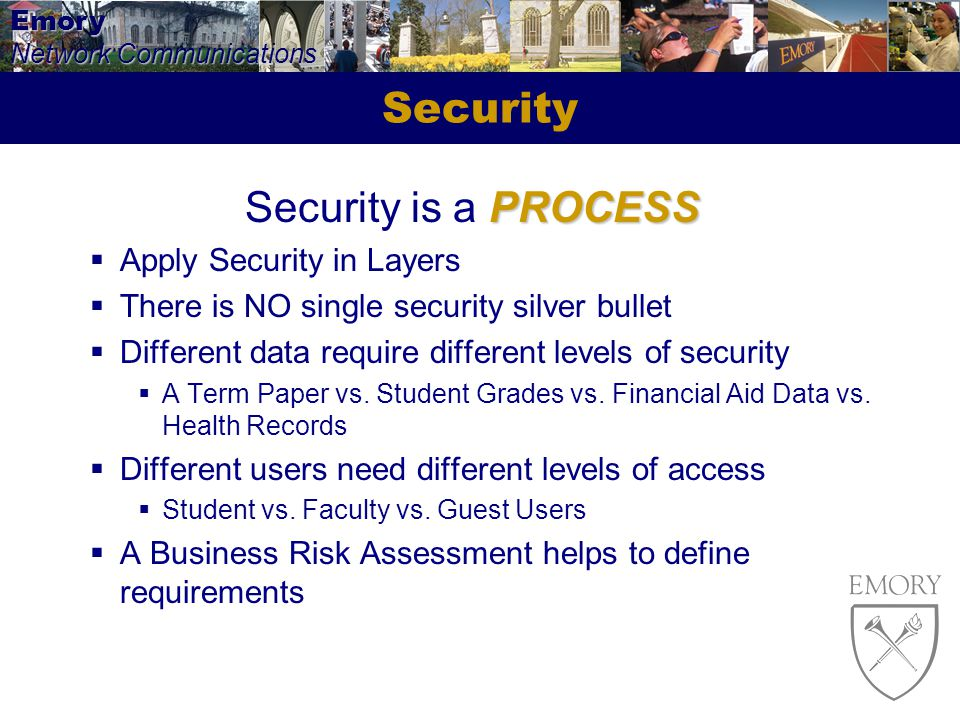 Security Security is a PROCESS Apply Security in Layers
