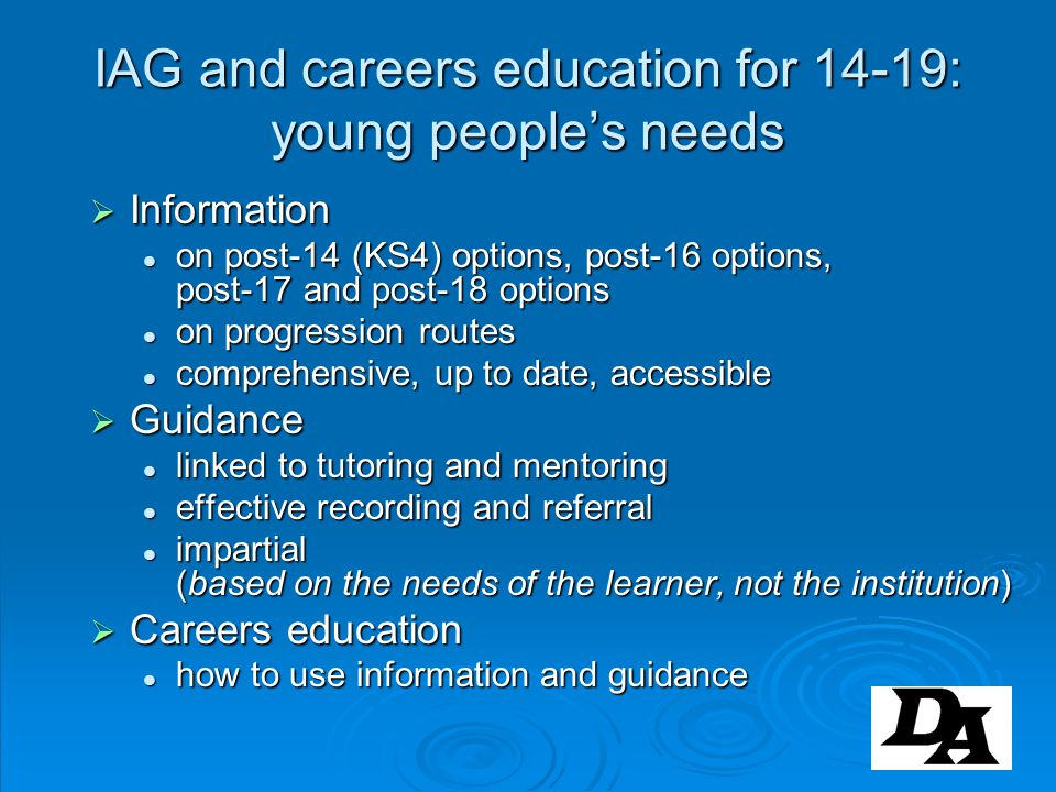 IAG and careers education for 14-19: young people's needs