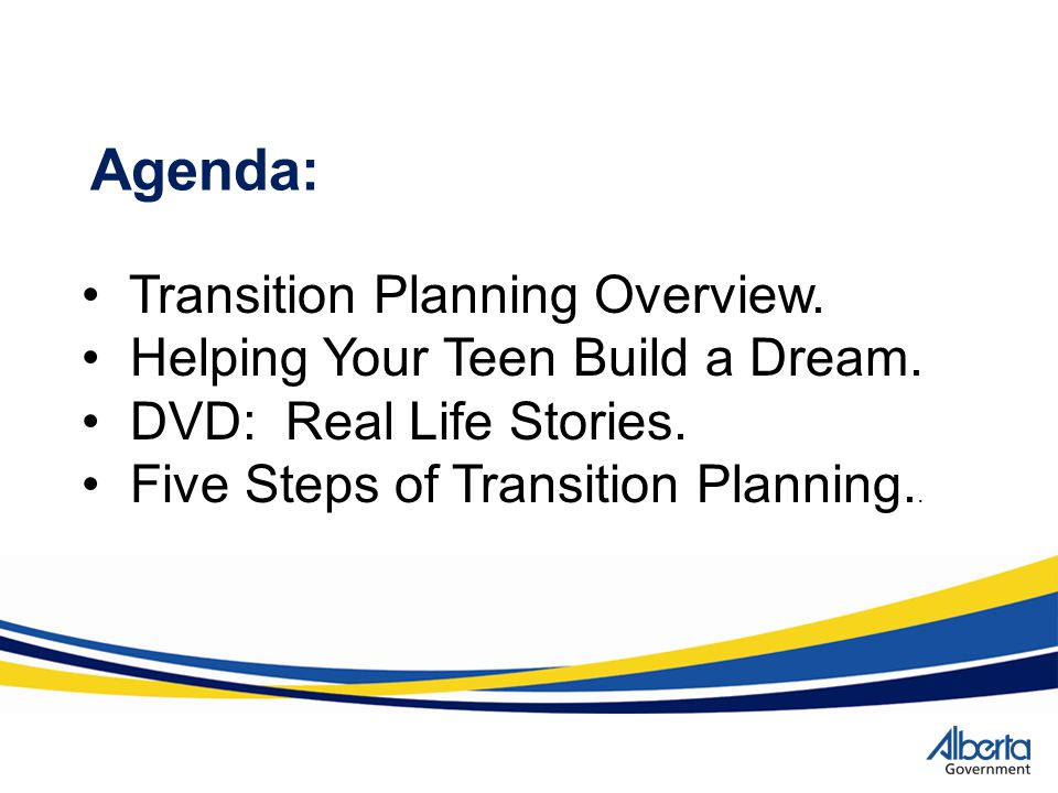 Agenda: Transition Planning Overview. Helping Your Teen Build a Dream.