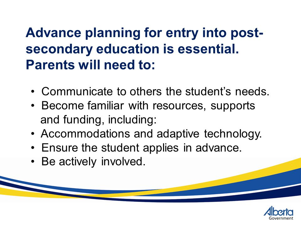 Advance planning for entry into post-secondary education is essential