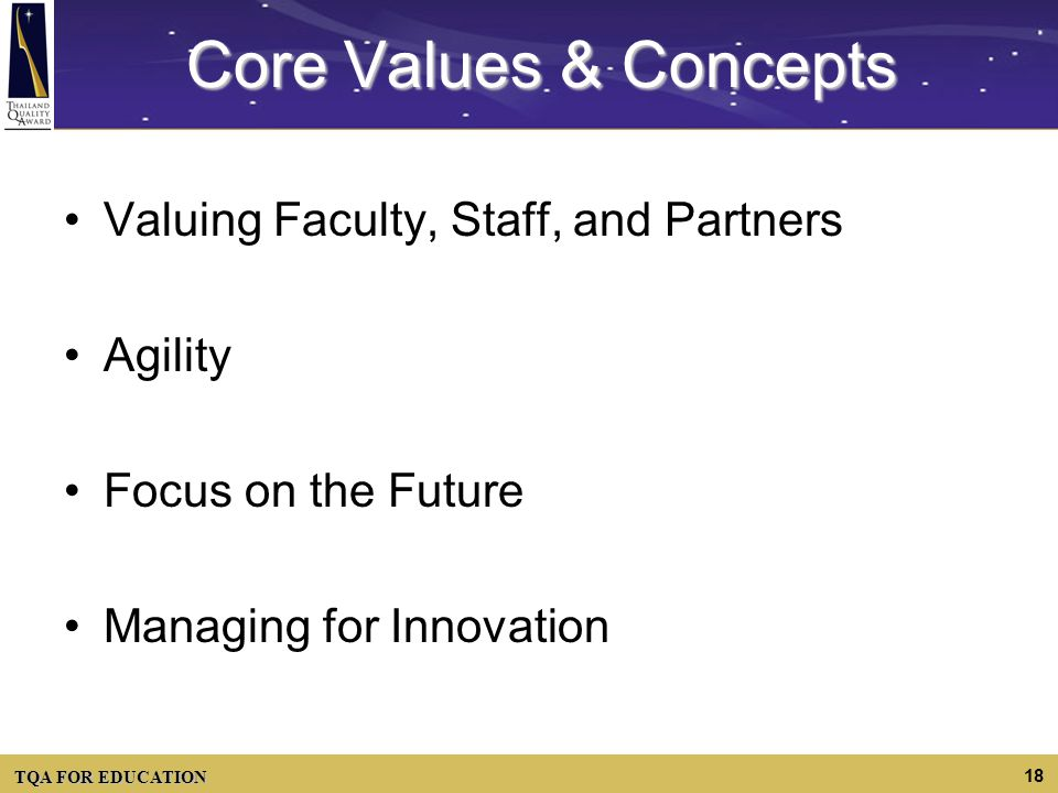 Core Values & Concepts Valuing Faculty, Staff, and Partners Agility