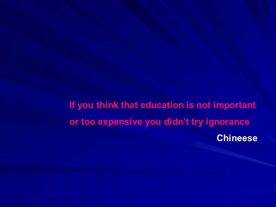If you think that education is not important