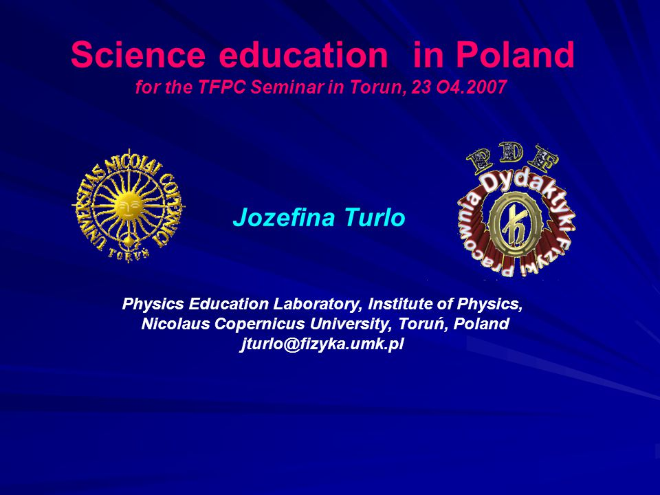 for the TFPC Seminar in Torun, 23 O4.2007