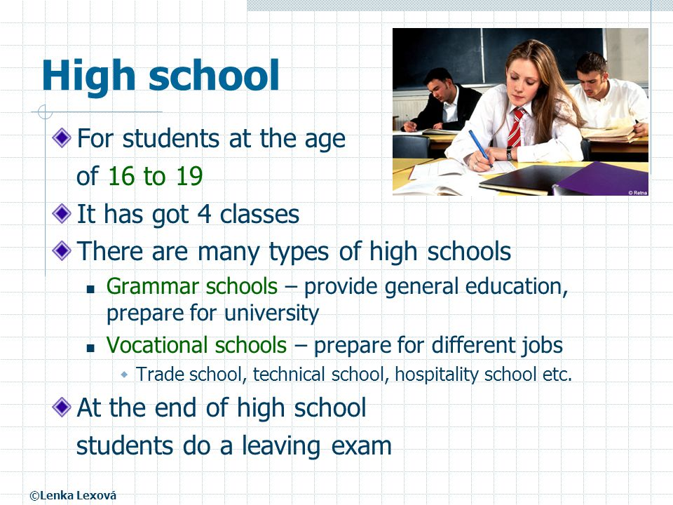 High school For students at the age of 16 to 19 It has got 4 classes