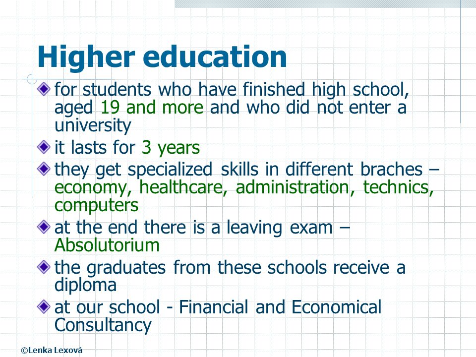 Higher education for students who have finished high school, aged 19 and more and who did not enter a university.