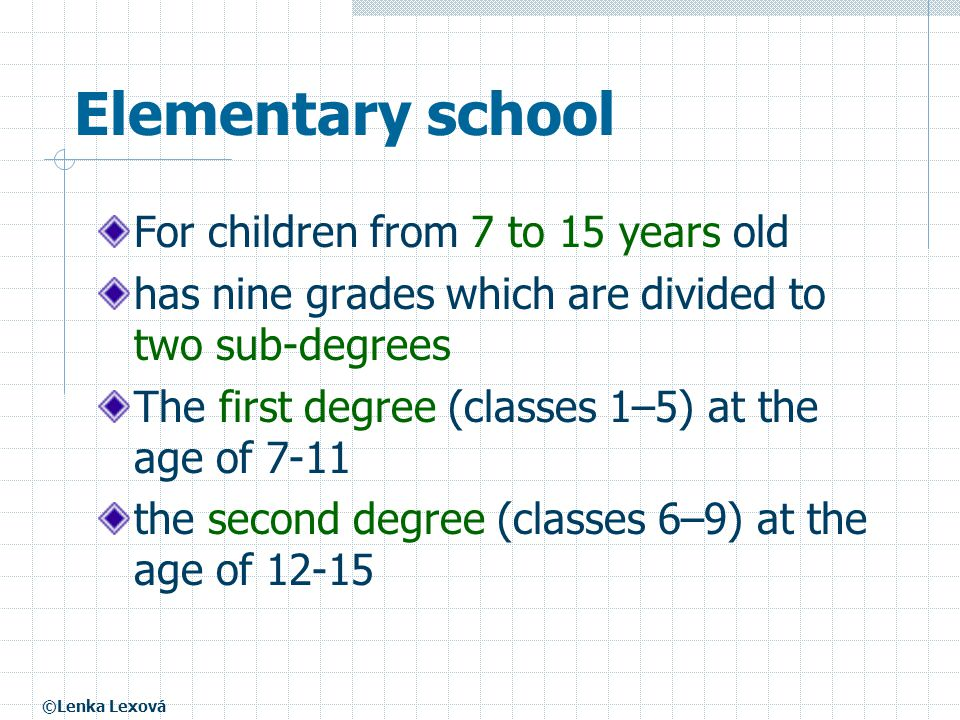 Elementary school For children from 7 to 15 years old