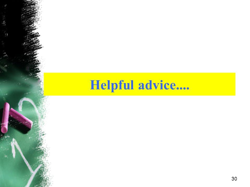 Helpful advice....
