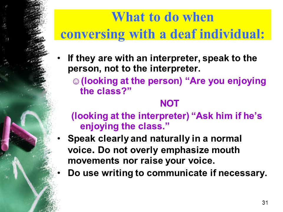 What to do when conversing with a deaf individual: