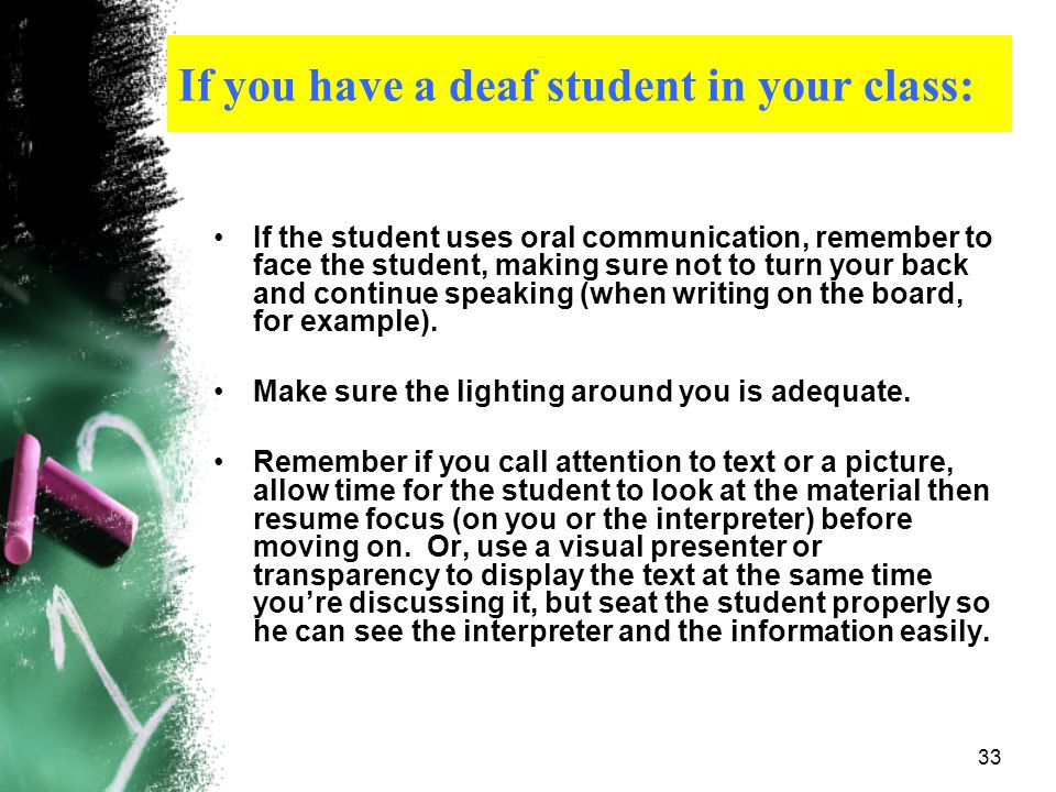 If you have a deaf student in your class: